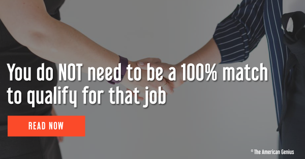 you do not need to be a 100% match to quality for that job