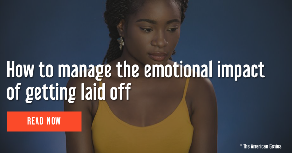 How to manage the emotional impact of getting laid off