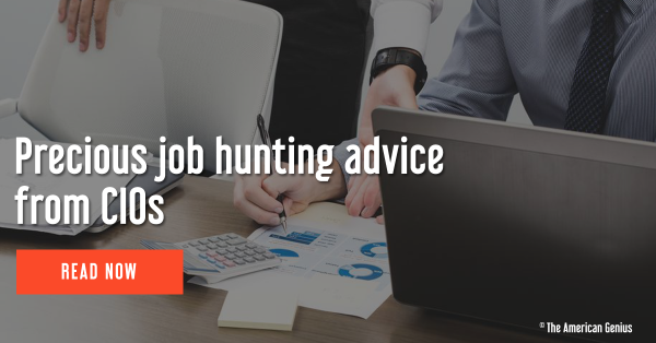 Precious job hunting advice from CIOs