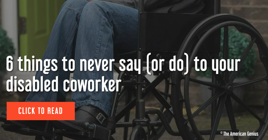 6 things to never say (or do) to your disabled coworker