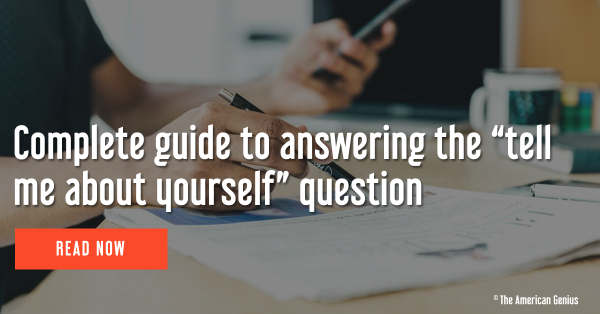 """The complete guide to answering the """"tell me about yourself"""" question"""