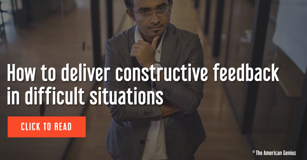 How to deliver constructive feedback in difficult situations