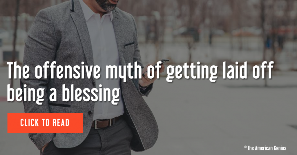 The offensive myth of getting laid off being a blessing