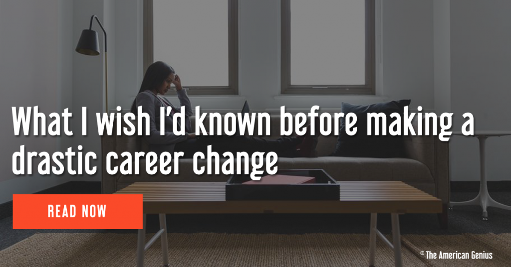 What I wish I'd known before making a drastic career change