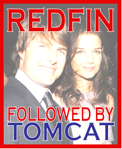 Redfin- just shy of a Tomcat Sandwich