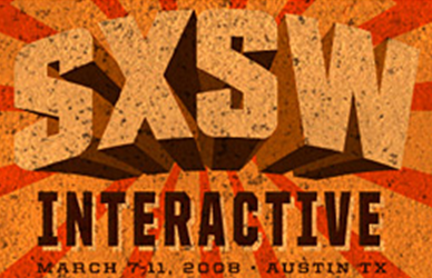 South By Southwest (SXSW) Interactive in Austin, TX 2008