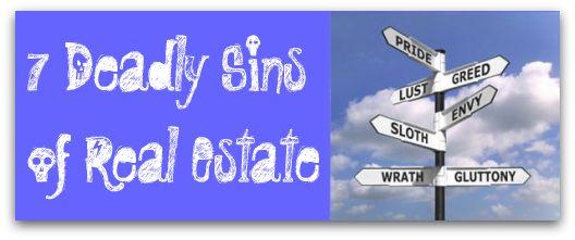7deadlysinsheader re Avoid the 7 Deadly Sins of Real Estate