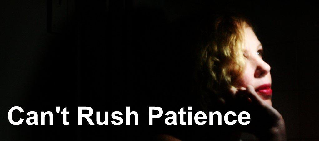 Cantrushpatience