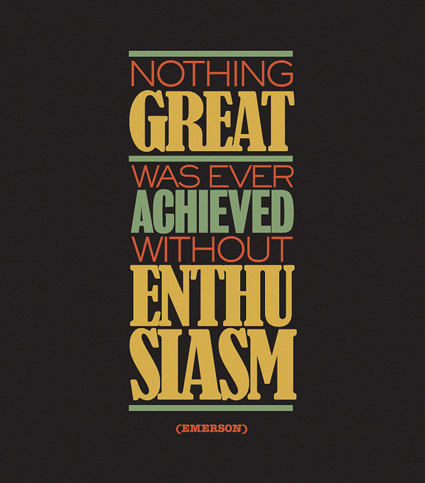 nothing great achieved without enthusiasm