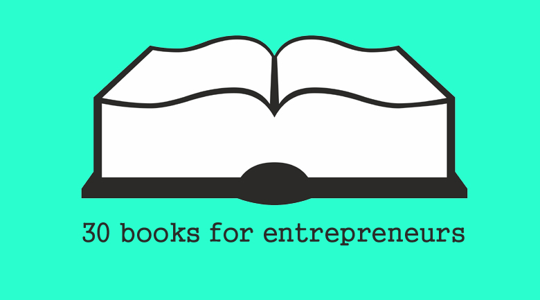 books for entrepreneurs2 30 books for entrepreneurs: reader recommended