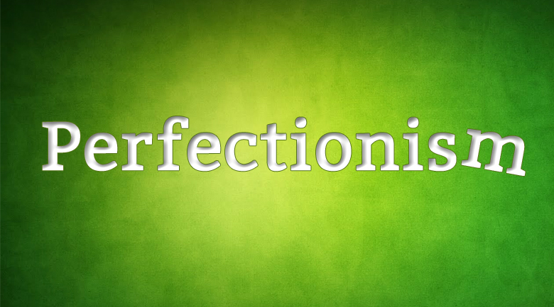 perfectionists