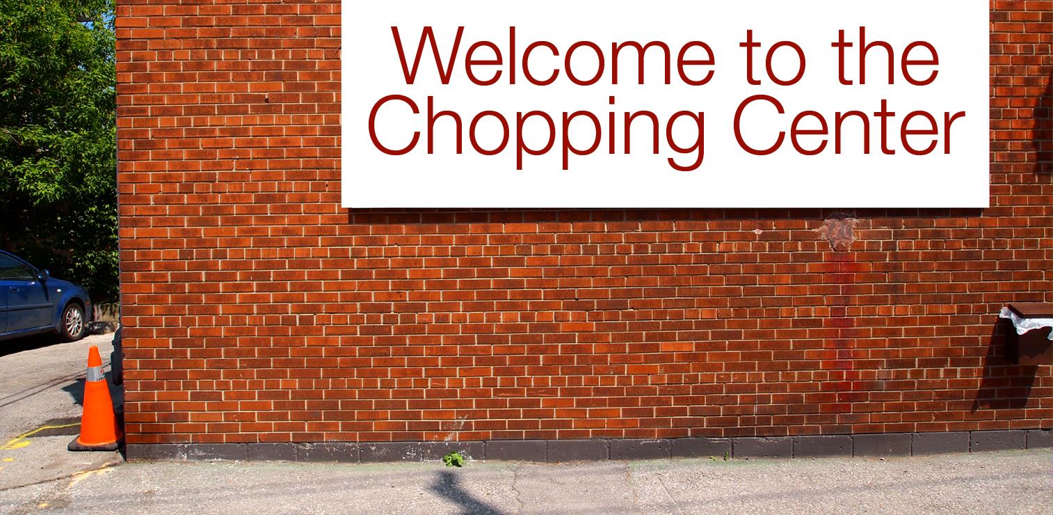 chopping center