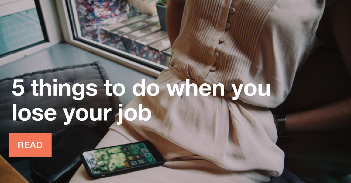 5 things to do when you lose your job