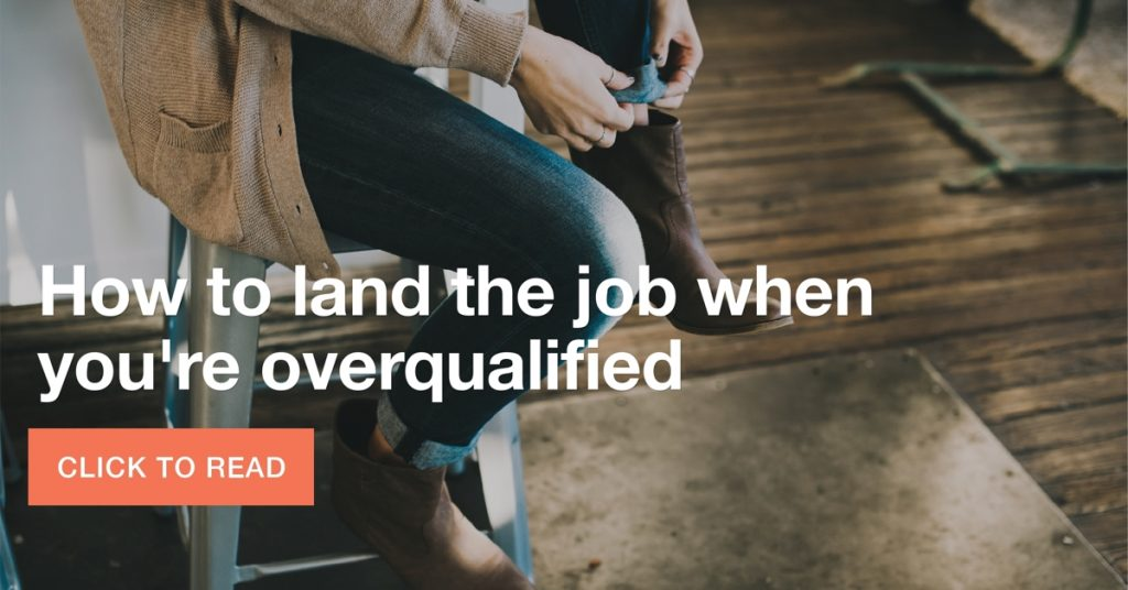 how to land the job when you're overqualified in austin tech